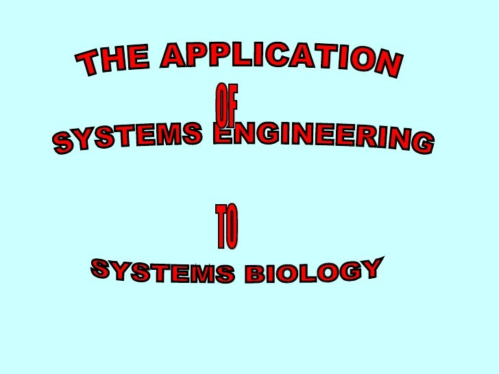title THE APPLICATION SYSTEMS ENGINEERING SYSTEMS BIOLOGY OF TO