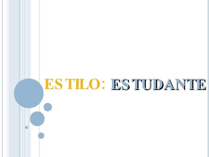 ESTILO:   ESTUDANTE