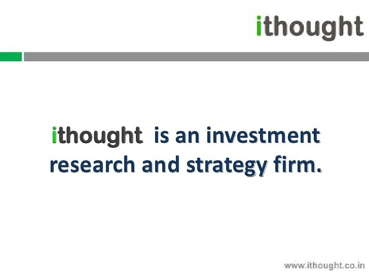 ithought is an investmentresearch and strategy firm.