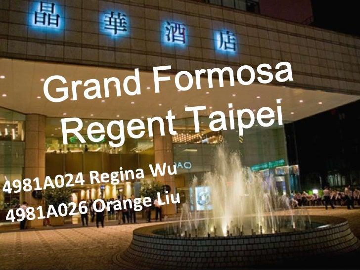 Grand Formosa Regent Taipei <br />4981A024 Regina Wu <br />4981A026 Orange Liu<br />