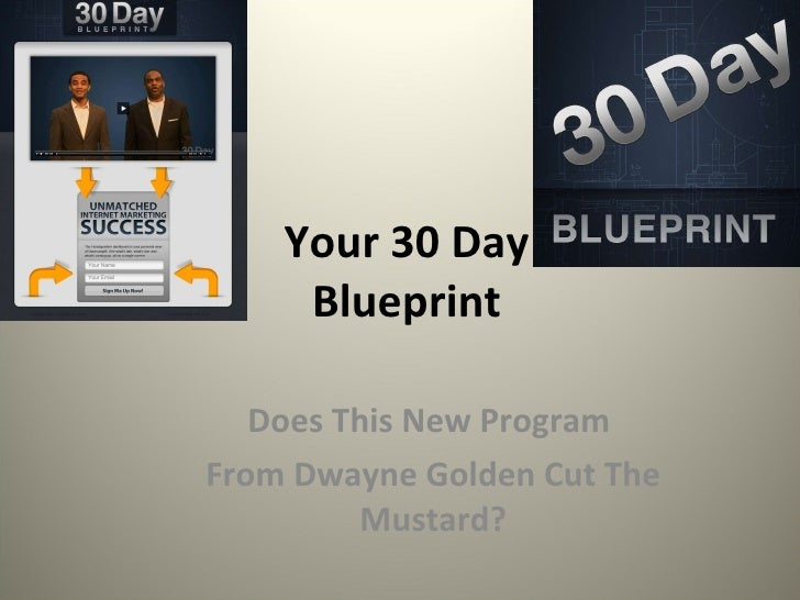 Your 30 Day Blueprint Does This New Program  From Dwayne Golden Cut The Mustard?