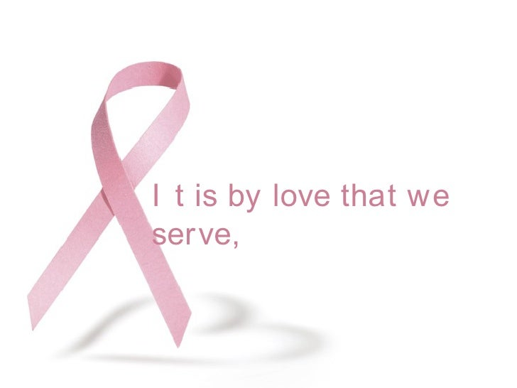 It is by love that we serve,