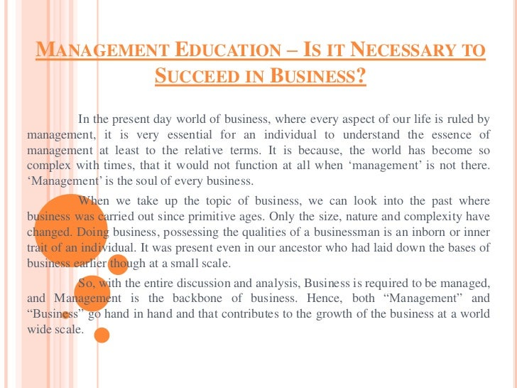 "management education is it necessary to succeed in business 040908 why are goals and objectives important you see it, hear it, read it, and often repeat it, ""the economy is doing down the drain, competition is fiercer than ever and cutting."