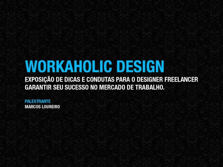 Workaholic Design