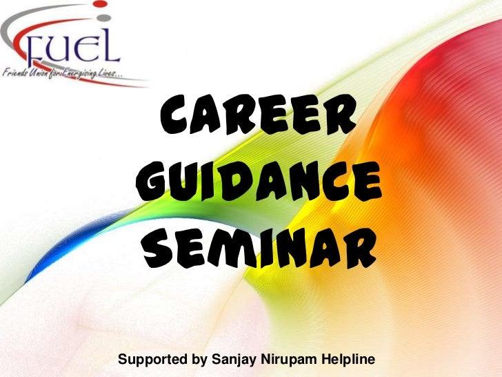 Career  Guidance  SeminarSupported by Sanjay Nirupam Helpline