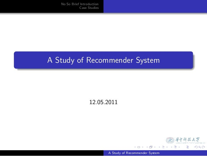 No So Brief Introduction                  Case Studies.    A Study of Recommender System.                         12.05.20...