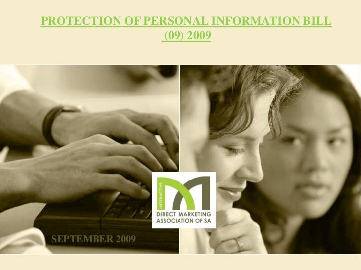 PROTECTION OF PERSONAL INFORMATION BILL                 (09) 2009 SEPTEMBER 2009