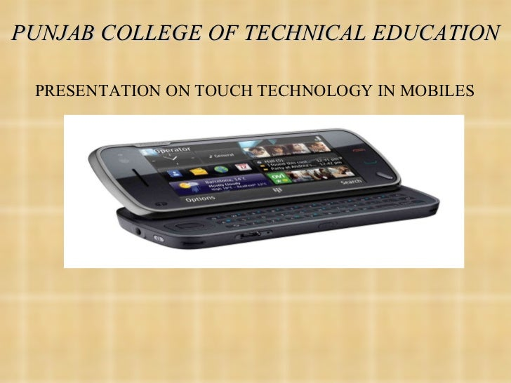 PUNJAB COLLEGE OF TECHNICAL EDUCATION PRESENTATION ON TOUCH TECHNOLOGY IN MOBILES