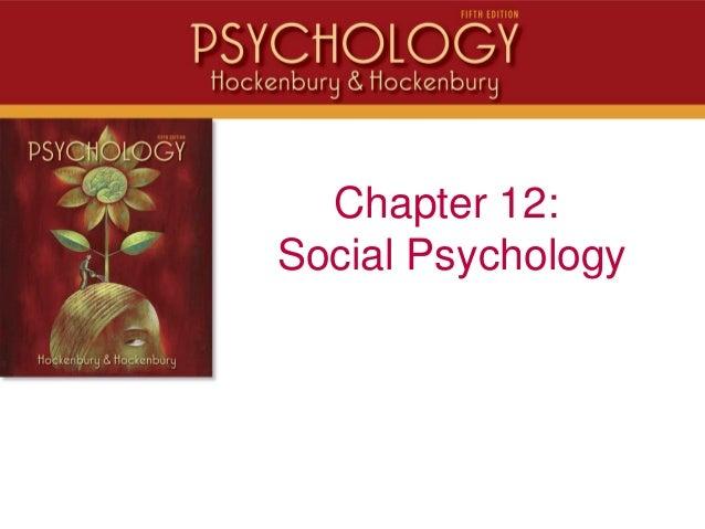 Chapter 12:Social Psychology
