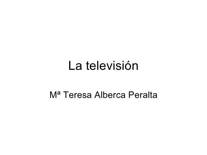 La televisiónMª Teresa Alberca Peralta