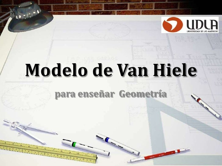 Modelo de Van Hiele   para enseñar Geometría