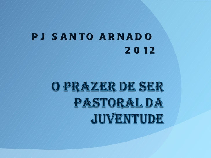 P J S A N TO A R N A D O                  2 0 12