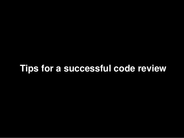 Tips for a successful code review