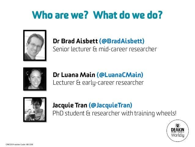 Who are we? What do we do?                               Dr Brad Aisbett (@BradAisbett)                               Seni...