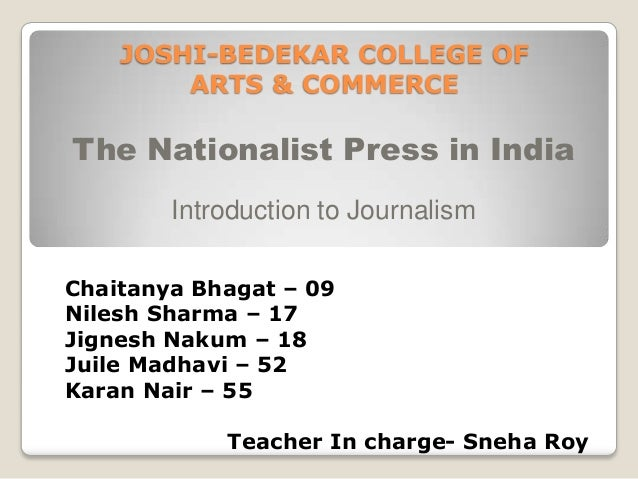JOSHI-BEDEKAR COLLEGE OF        ARTS & COMMERCEThe Nationalist Press in India        Introduction to JournalismChaitanya B...