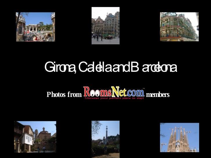 Girona, Calella and Barcelona Photos from  members