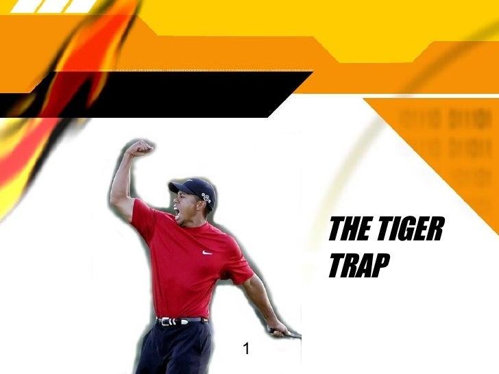 THE TIGER TRAP 1