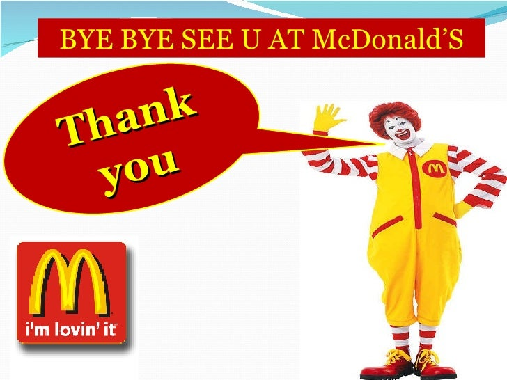 mc donalds presentation Marketing strategy of mcdonalds marketing slides in united states almost 50% of mcdonald's outlets are located three minutes marketing strategy presentation.