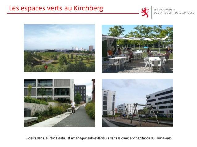 Les espaces verts au Kirchberg Loisirs dans le Parc Central et aménagements extérieurs dans le quartier d'habitation du Gr...