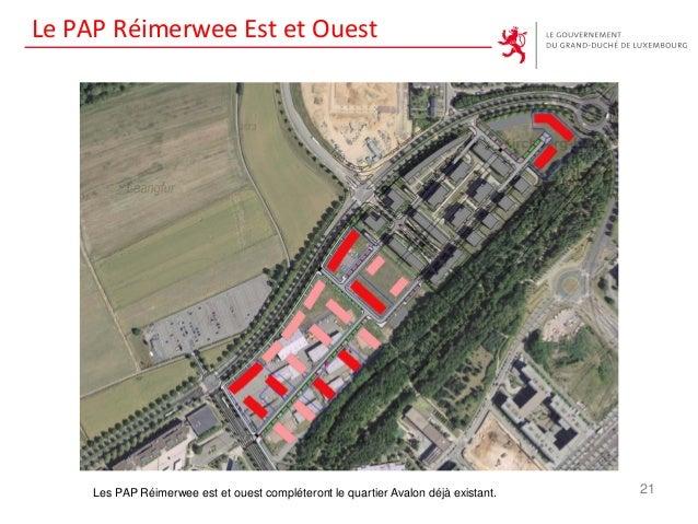 Le PAP Réimerwee Est et Ouest 21Les PAP Réimerwee est et ouest compléteront le quartier Avalon déjà existant.