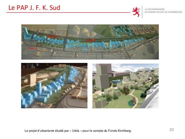 Le PAP J. F. K. Sud 23Le projet d'urbanisme étudié par « Urbis » pour le compte du Fonds Kirchberg.