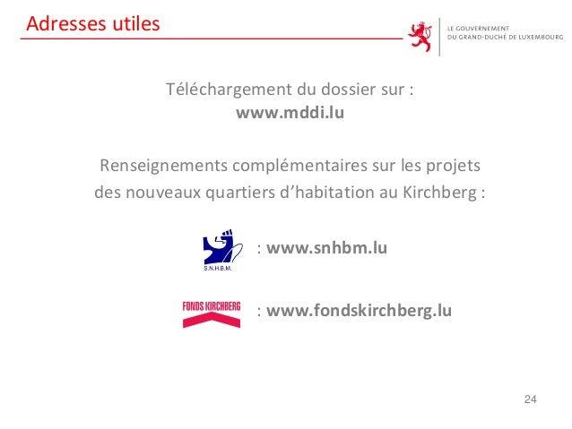 Adresses utiles Téléchargement du dossier sur : www.mddi.lu Renseignements complémentaires sur les projets des nouveaux qu...