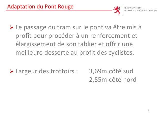 Adaptation du Pont Rouge  Le passage du tram sur le pont va être mis à profit pour procéder à un renforcement et élargiss...