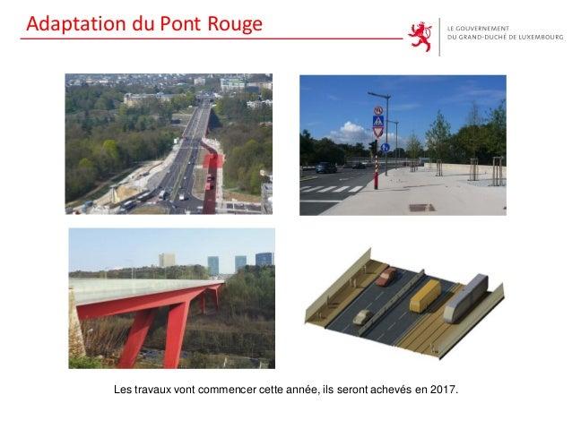 Adaptation du Pont Rouge Les travaux vont commencer cette année, ils seront achevés en 2017.