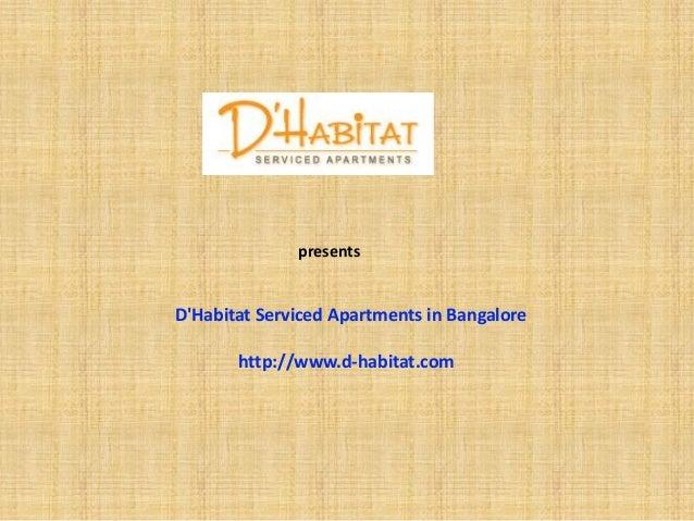 presentsDHabitat Serviced Apartments in Bangalore       http://www.d-habitat.com