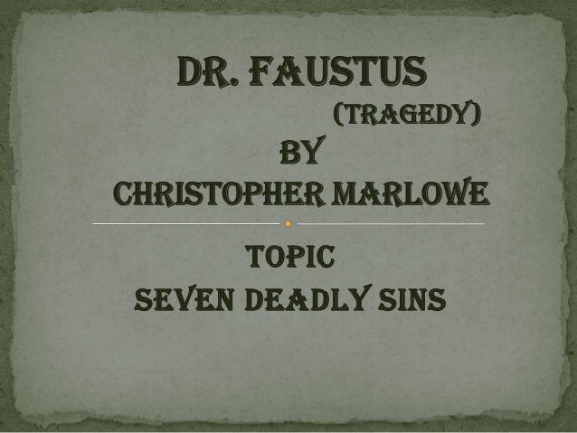 who is responsible for the tragic downfall of doctor faustus Free essay: the tragic downfall of faustus in tragical histor of doctor faustus christopher marlowe's tragical history of doctor faustus is about a man who.