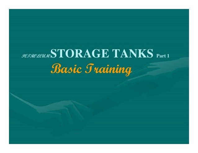 PETROLEUM STORAGE TANKS Part 1Basic Training