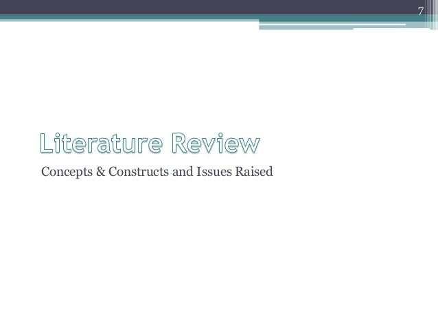 Concepts & Constructs and Issues Raised 7