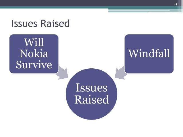 Issues Raised Issues Raised Will Nokia Survive Windfall 9