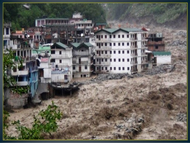 case study of the uttarakhand disaster Case study of uttarakhand disaster the state of uttarakhand is vastly  covered by high himalayan mountains comprising the himadri and shivalik.