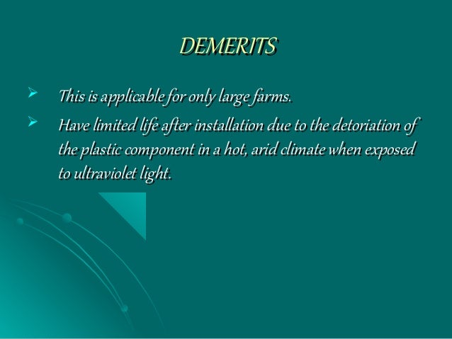 DEMERITSDEMERITS  This is applicable for only large farms.This is applicable for only large farms.  Have limited life af...