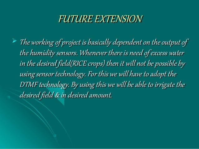 FUTURE EXTENSIONFUTURE EXTENSION  The working of project is basically dependent on the output ofThe working of project is...
