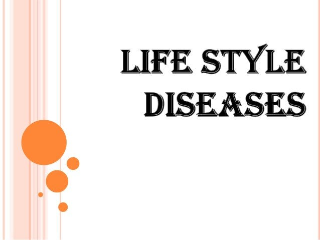 Lifestyle  diseases are defined as those health problems that react to changes in lifestyle. All lifestyle risk factors h...