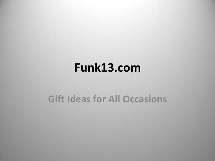 Funk13.comGift Ideas for All Occasions