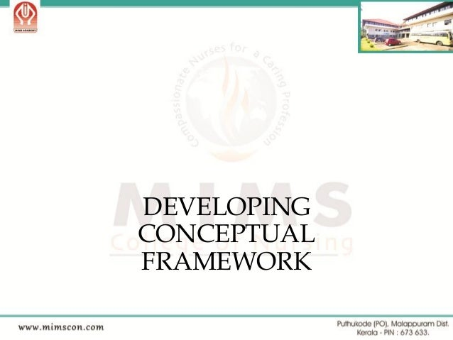 DEVELOPING CONCEPTUAL FRAMEWORK