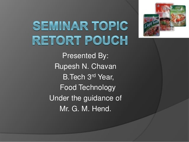 Presented By: Rupesh N. Chavan B.Tech 3rd Year, Food Technology Under the guidance of Mr. G. M. Hend.