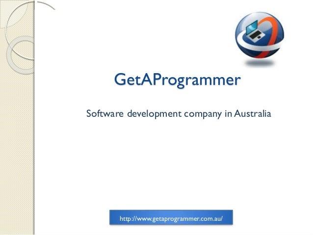 GetAProgrammer Software development company in Australia http://www.getaprogrammer.com.au/