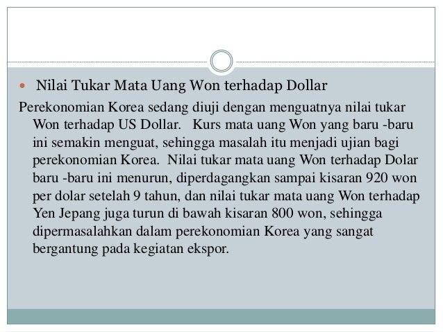  Nilai Tukar Mata Uang Won terhadap Dollar Perekonomian Korea sedang diuji dengan menguatnya nilai tukar Won terhadap US ...