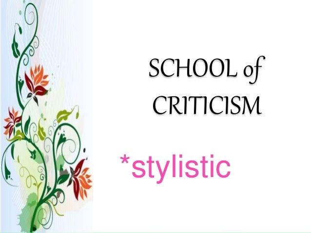 SCHOOL of CRITICISM *stylistic