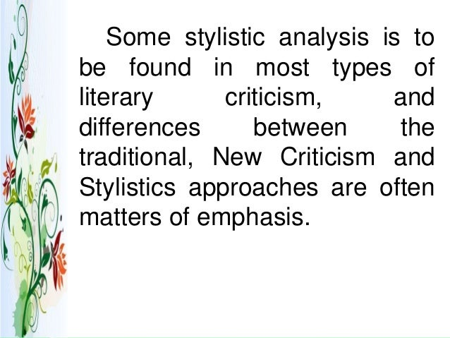approaches of new criticism Why write literary criticism  by sophisticated specialists--some of these theoretical approaches are quite sophisticated and abstract  and methodologies | new.