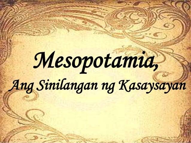 Mesopotamia, Ang Sinilangan ng Kasaysayan