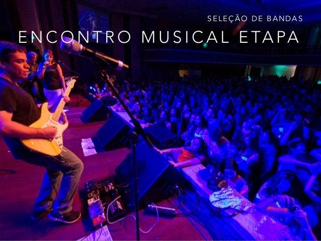 SELEÇÃO DE BANDAS  ENCONTRO MUSICAL ETAPA