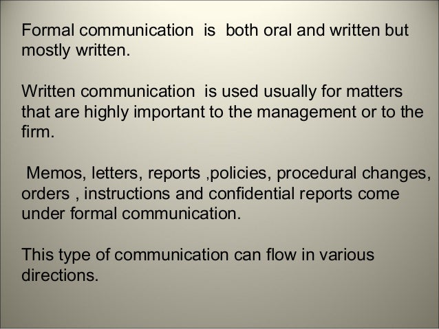 the flow of communication Refers to communication through officially designated channels of message flow between organizational positions downward communication involves the transmission of messages from upper levels to lower levels of the organization hierarchy (ie, from manager to employee, superior to subordinate).