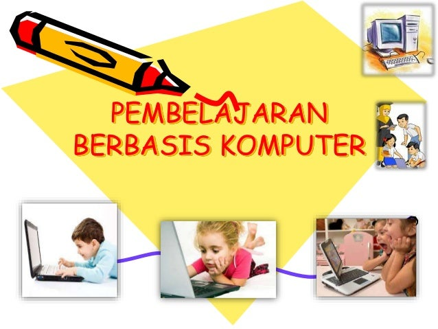 Hasil gambar untuk pembelajaran berbasis komputer