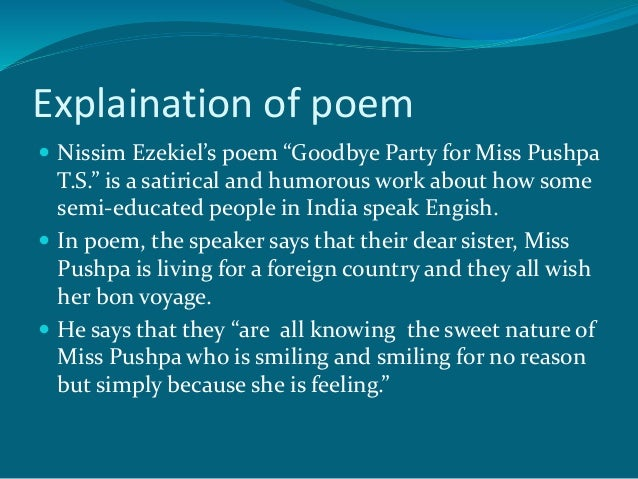 good bye party for miss pushpa Slide 1 goodbye party for miss pushpa ts -by nissim ezekiel the great poet nissim ezekiel about poet nissim ezekiel is a populer figure in the field of indian writing in.