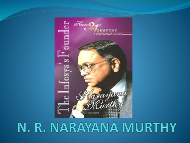 narayan murthy leadership A biographical analysis of narayan murthy murthy has positive style of leadership ie a leader promotes his followers to work hard by offering them rewards.